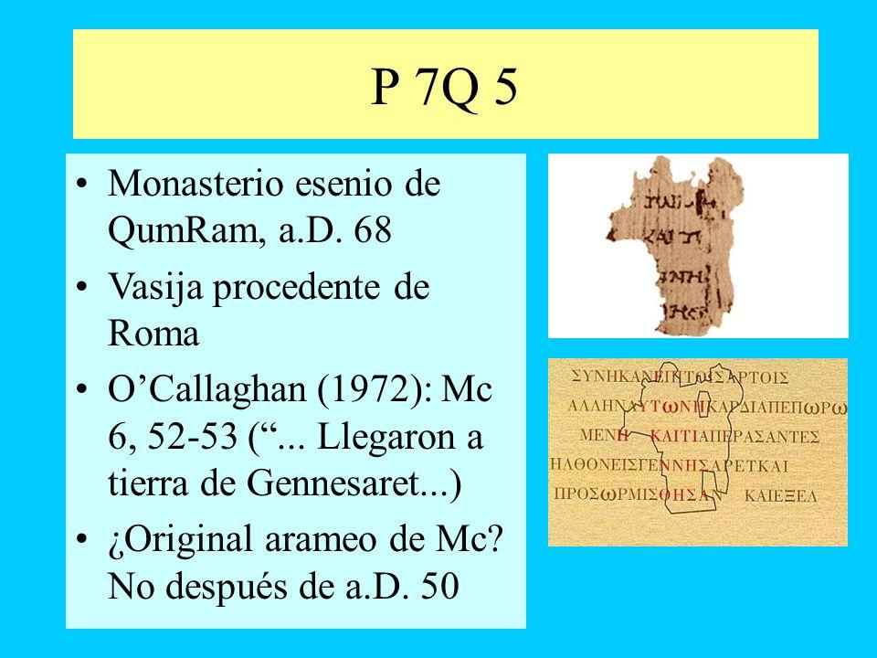 P 7Q 5 Monasterio esenio de QumRam, a.D. 68 Vasija procedente de Roma