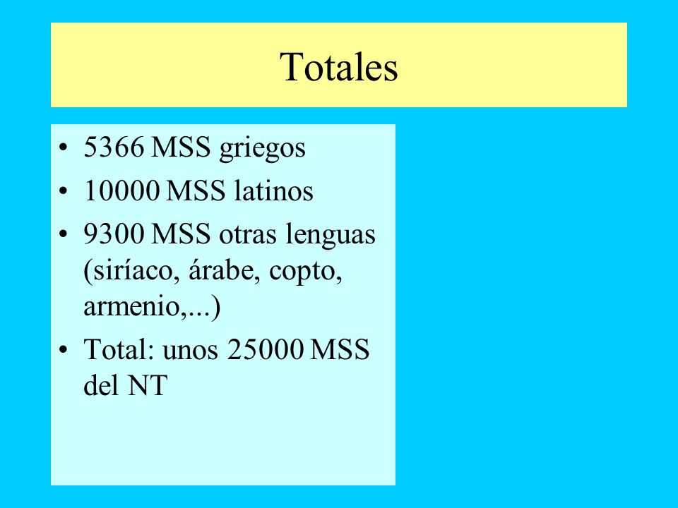 Totales 5366 MSS griegos 10000 MSS latinos