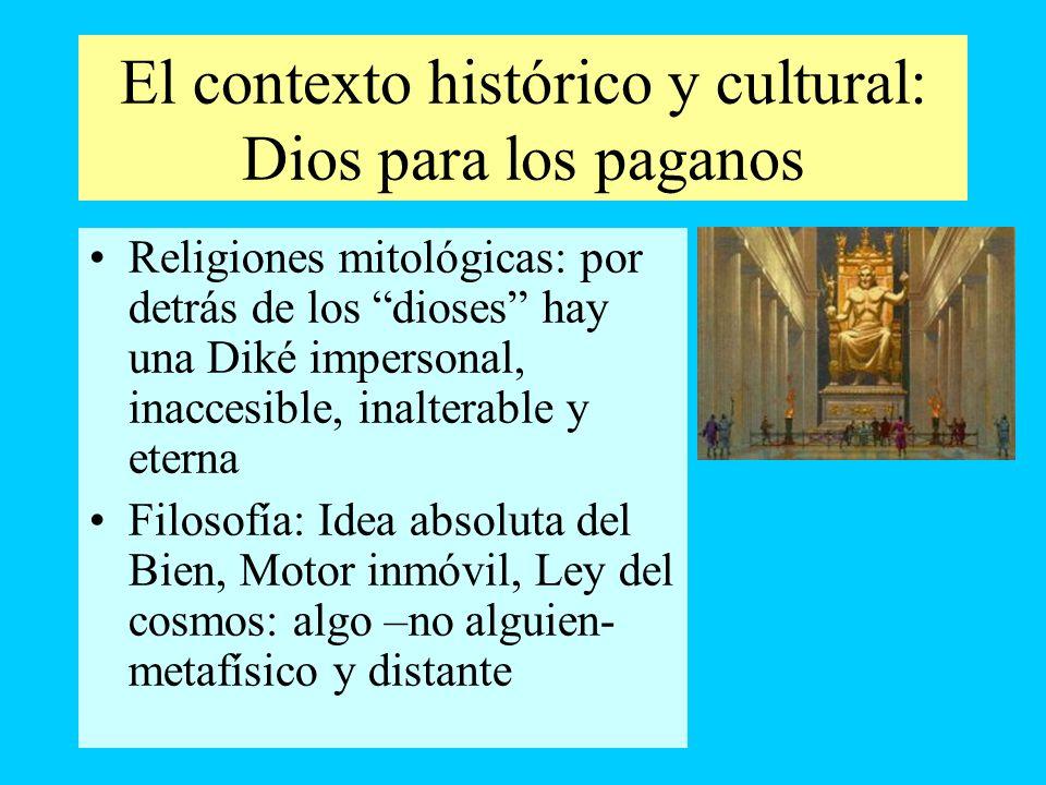 El contexto histórico y cultural: Dios para los paganos