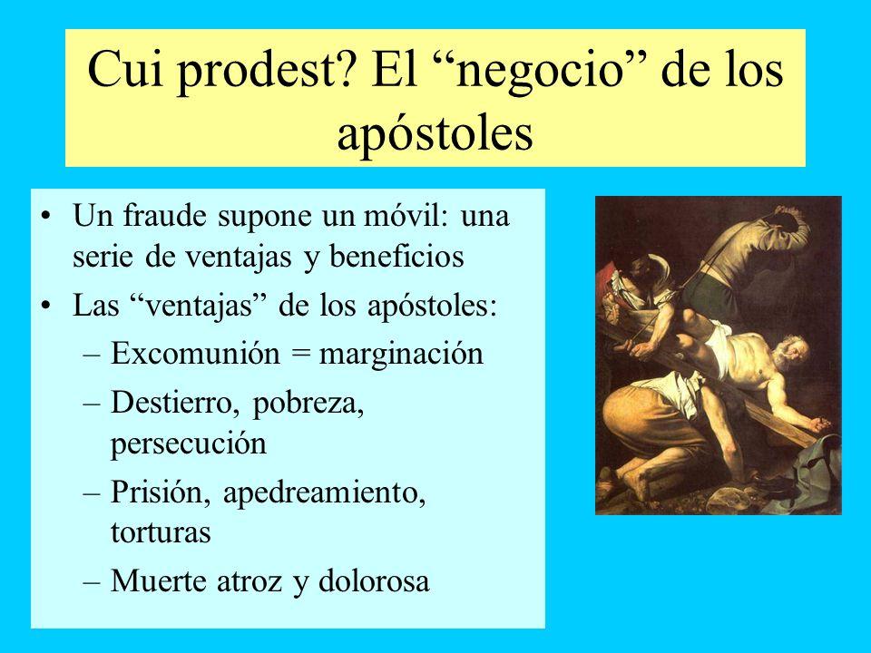 Cui prodest El negocio de los apóstoles