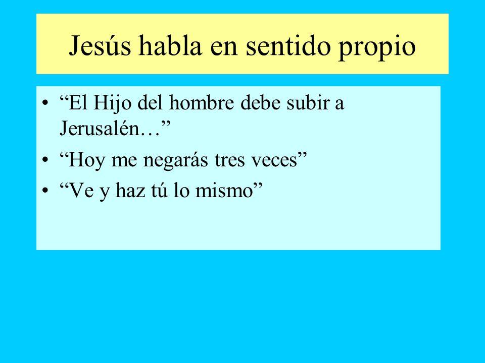 Jesús habla en sentido propio
