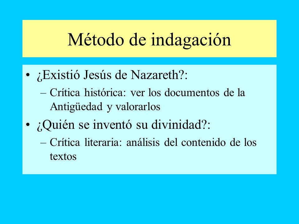 Método de indagación ¿Existió Jesús de Nazareth :