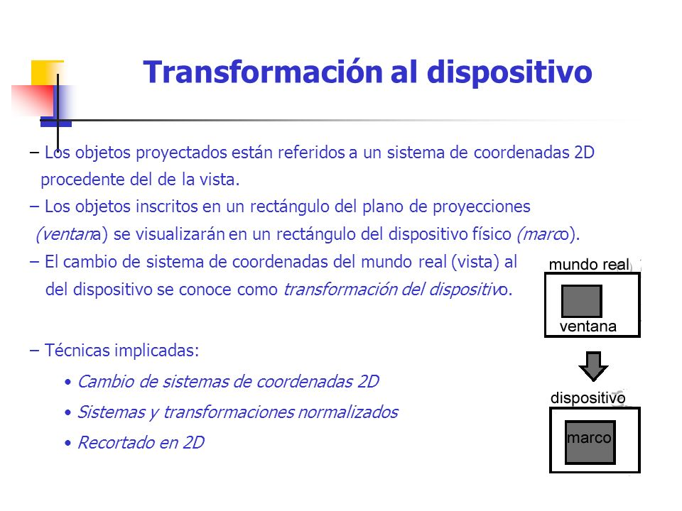 Transformación al dispositivo