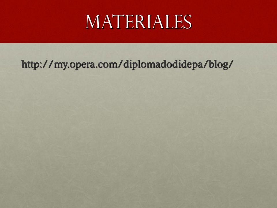 Materiales http://my.opera.com/diplomadodidepa/blog/