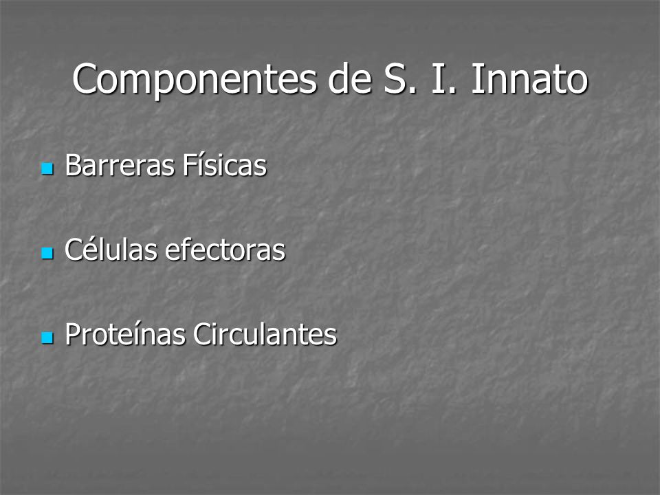 Componentes de S. I. Innato