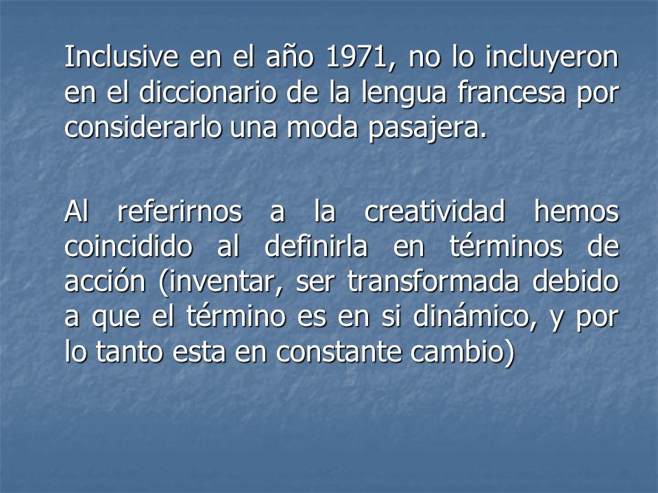 Inclusive en el año 1971, no lo incluyeron en el diccionario de la lengua francesa por considerarlo una moda pasajera.