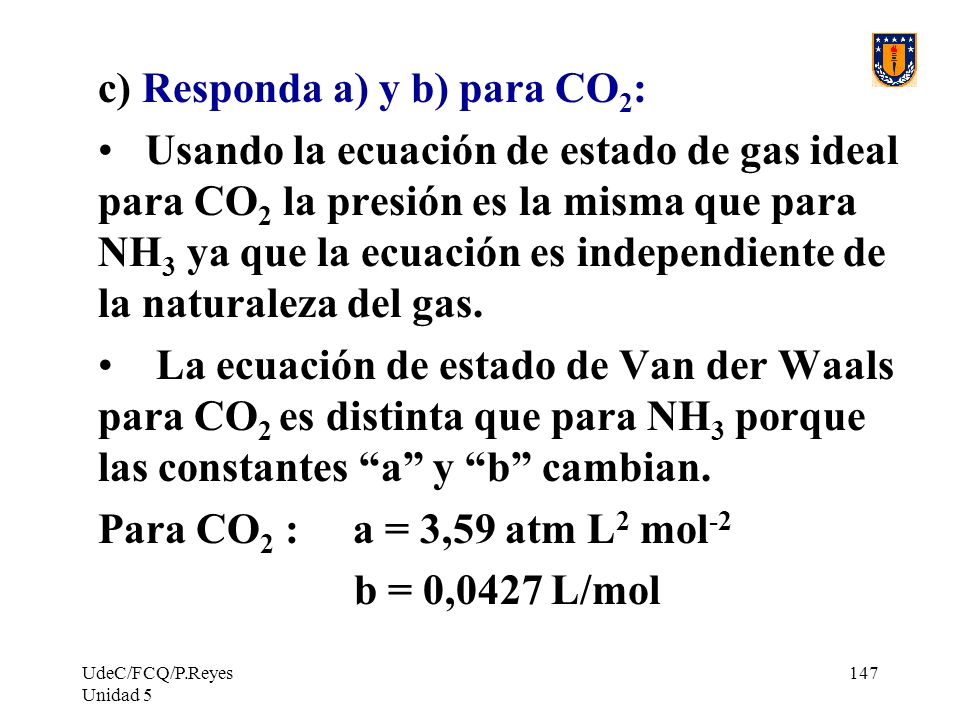 c) Responda a) y b) para CO2: