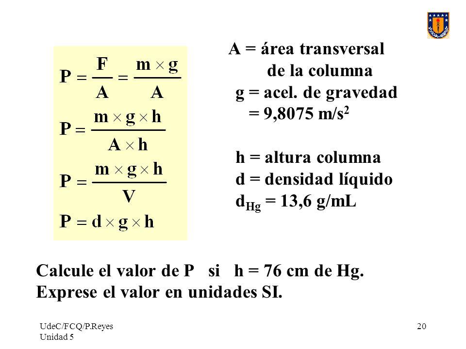 Calcule el valor de P si h = 76 cm de Hg.