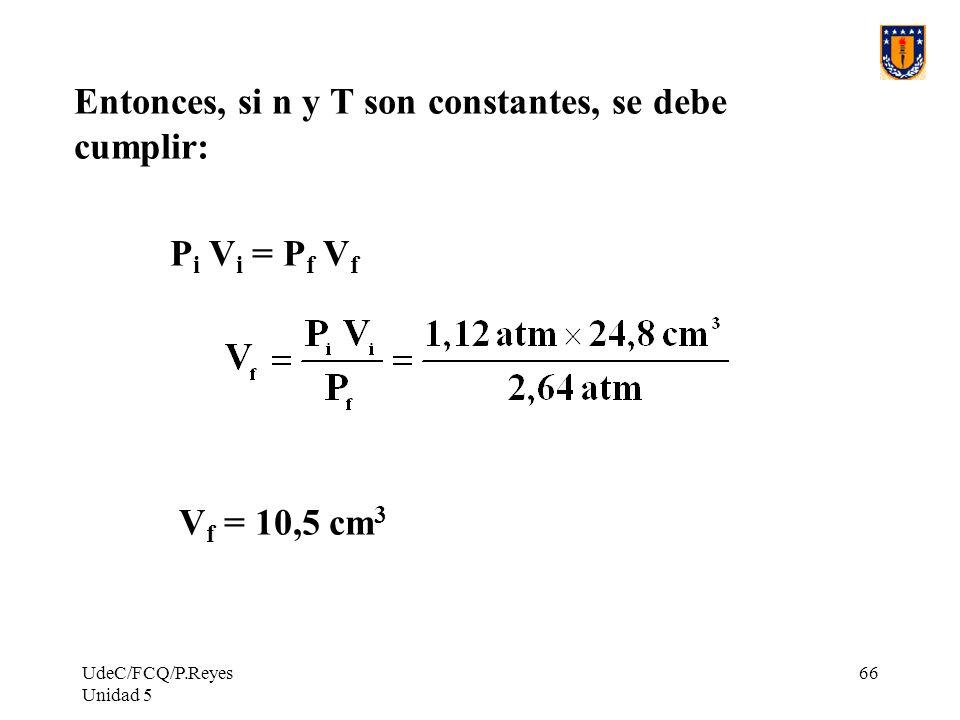 Entonces, si n y T son constantes, se debe cumplir: