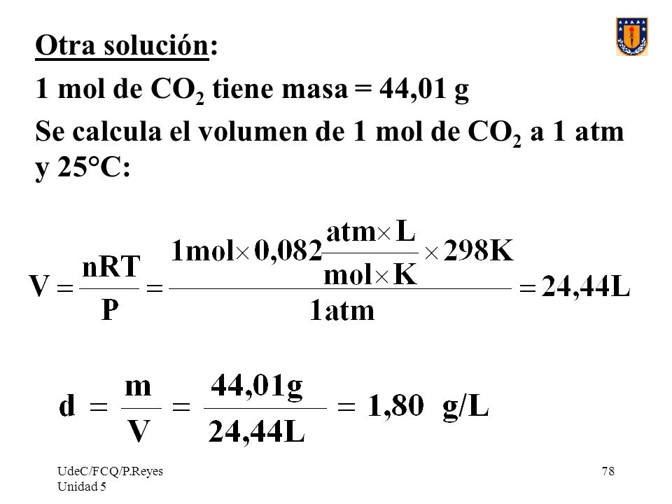 Se calcula el volumen de 1 mol de CO2 a 1 atm y 25°C: