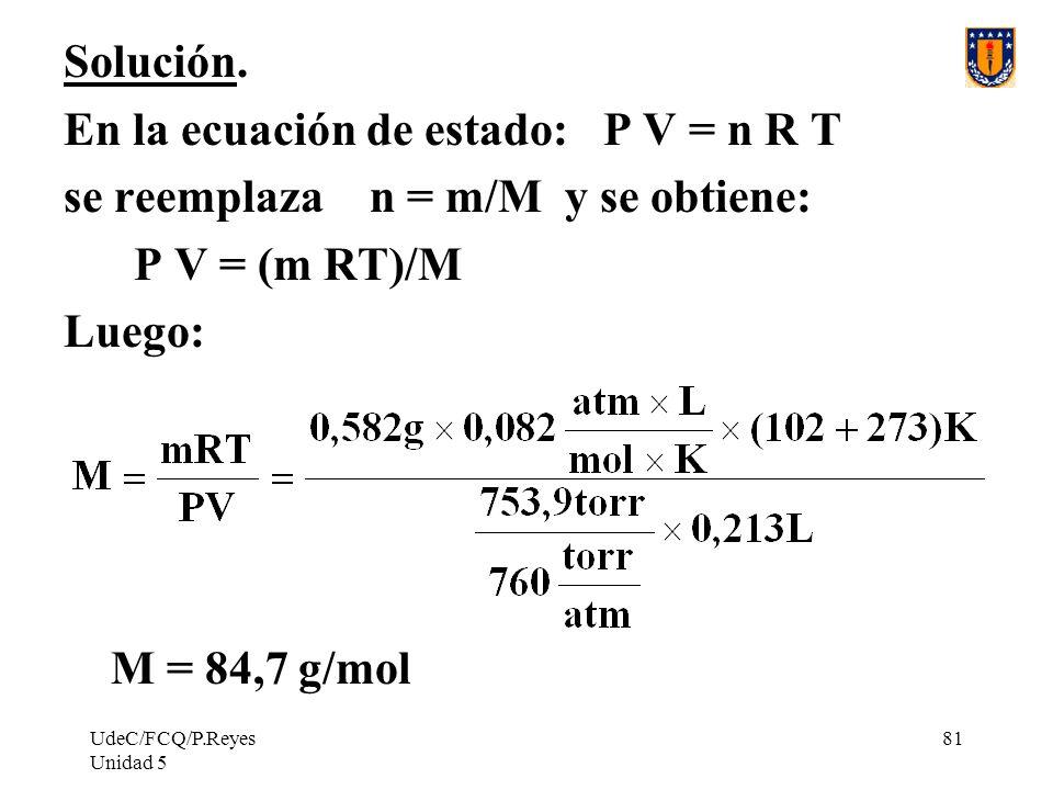 En la ecuación de estado: P V = n R T