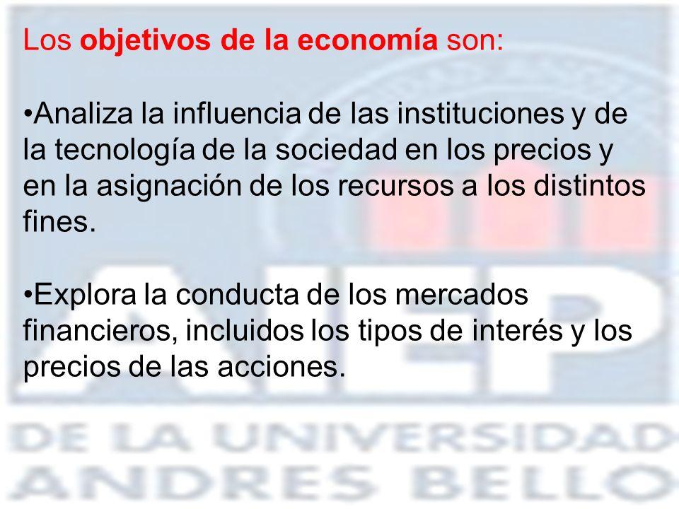 Los objetivos de la economía son: