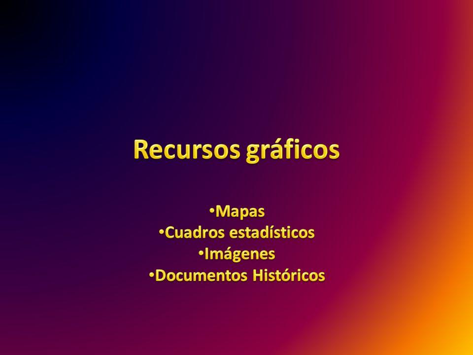 Mapas Cuadros estadísticos Imágenes Documentos Históricos