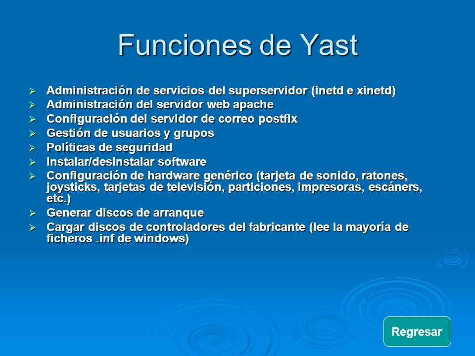Funciones de Yast Administración de servicios del superservidor (inetd e xinetd) Administración del servidor web apache.