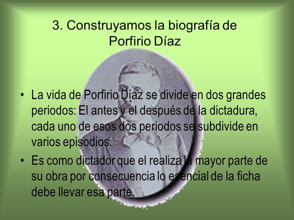 3. Construyamos la biografía de Porfirio Díaz