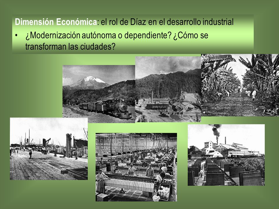 Dimensión Económica: el rol de Díaz en el desarrollo industrial