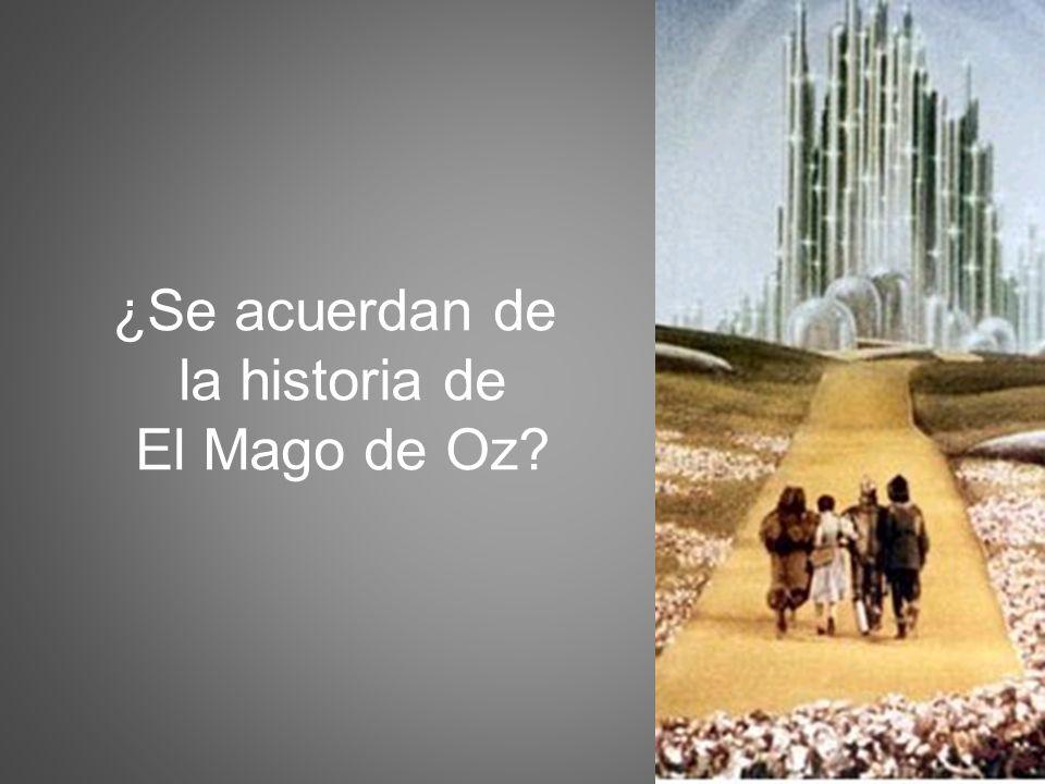 ¿Se acuerdan de la historia de El Mago de Oz