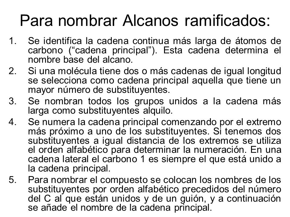 Para nombrar Alcanos ramificados: