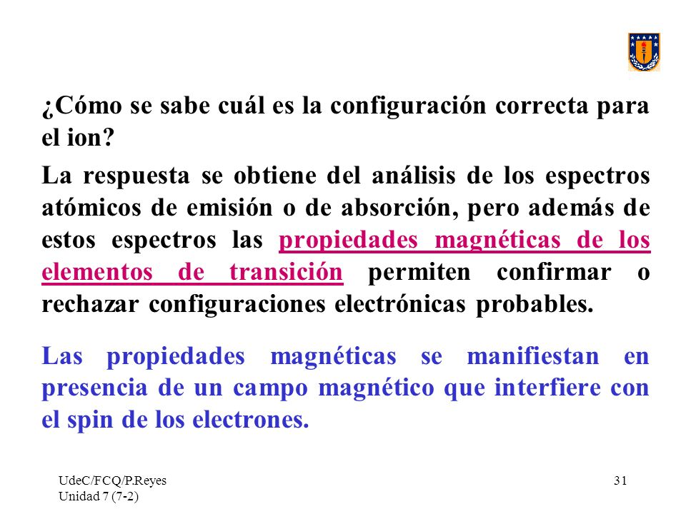 ¿Cómo se sabe cuál es la configuración correcta para el ion