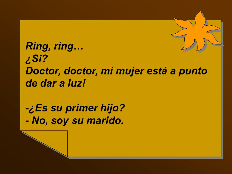 Ring, ring… ¿Si. Doctor, doctor, mi mujer está a punto.