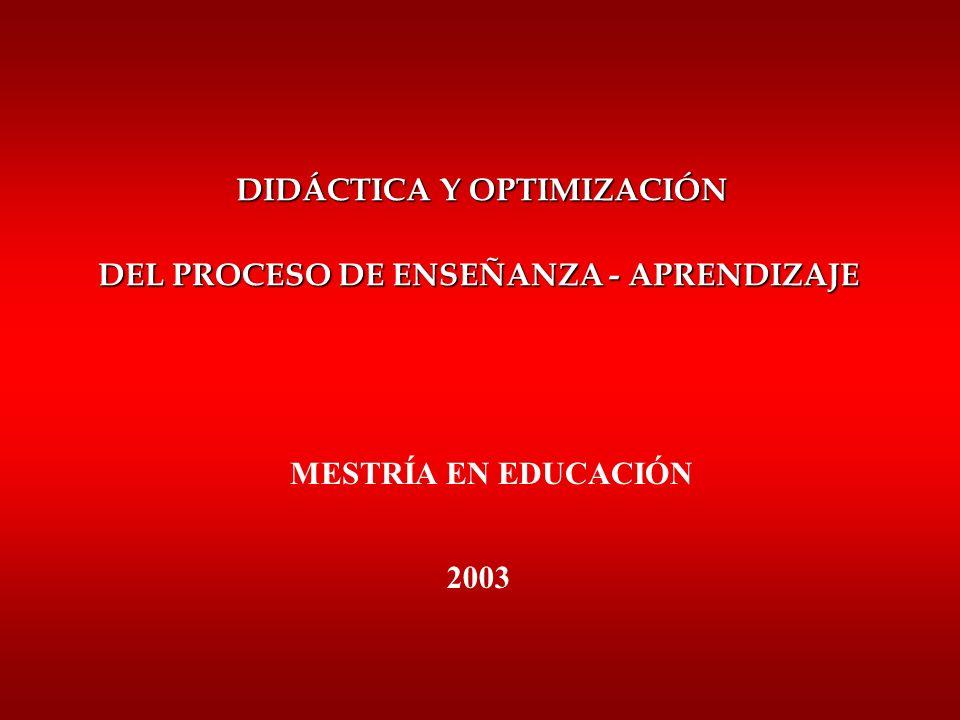 DIDÁCTICA Y OPTIMIZACIÓN DEL PROCESO DE ENSEÑANZA - APRENDIZAJE