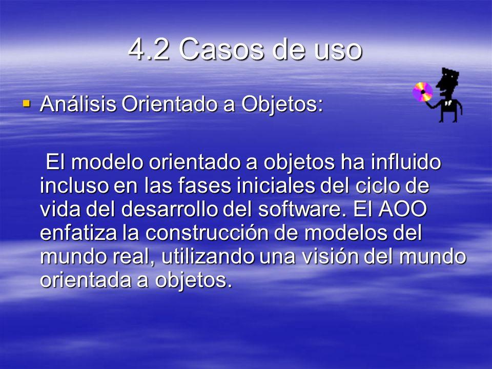 4.2 Casos de uso Análisis Orientado a Objetos: