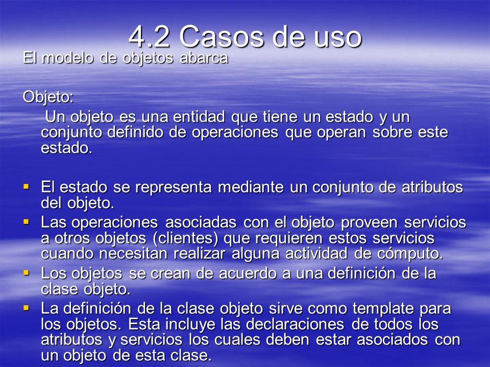 4.2 Casos de uso El modelo de objetos abarca Objeto: