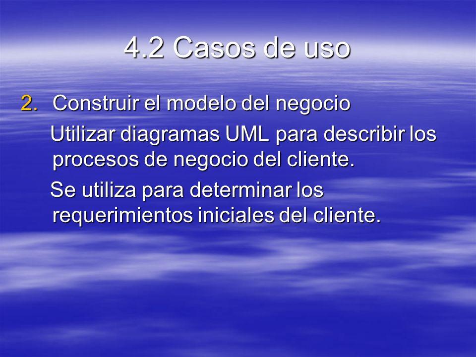 4.2 Casos de uso Construir el modelo del negocio
