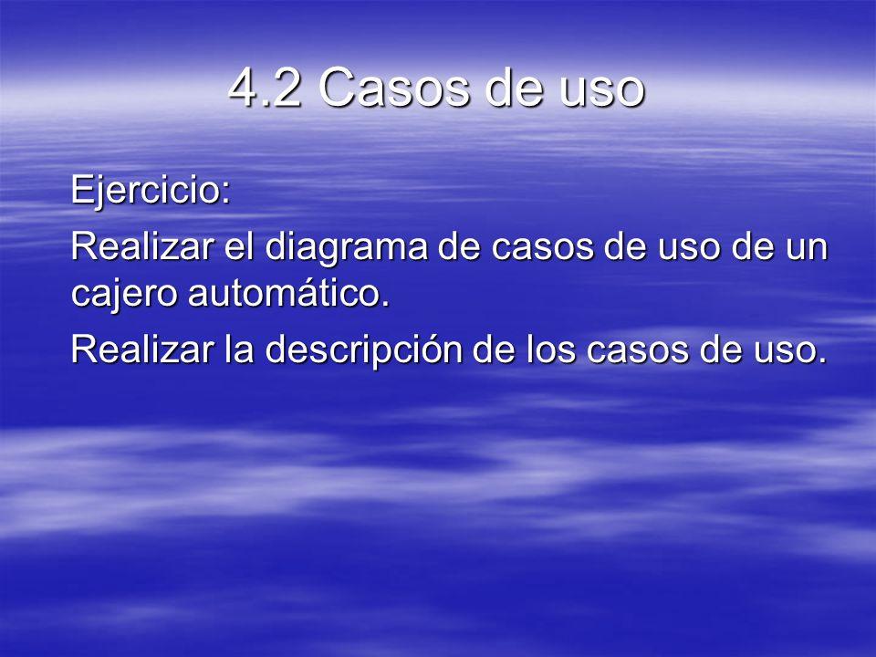 4.2 Casos de uso Ejercicio: