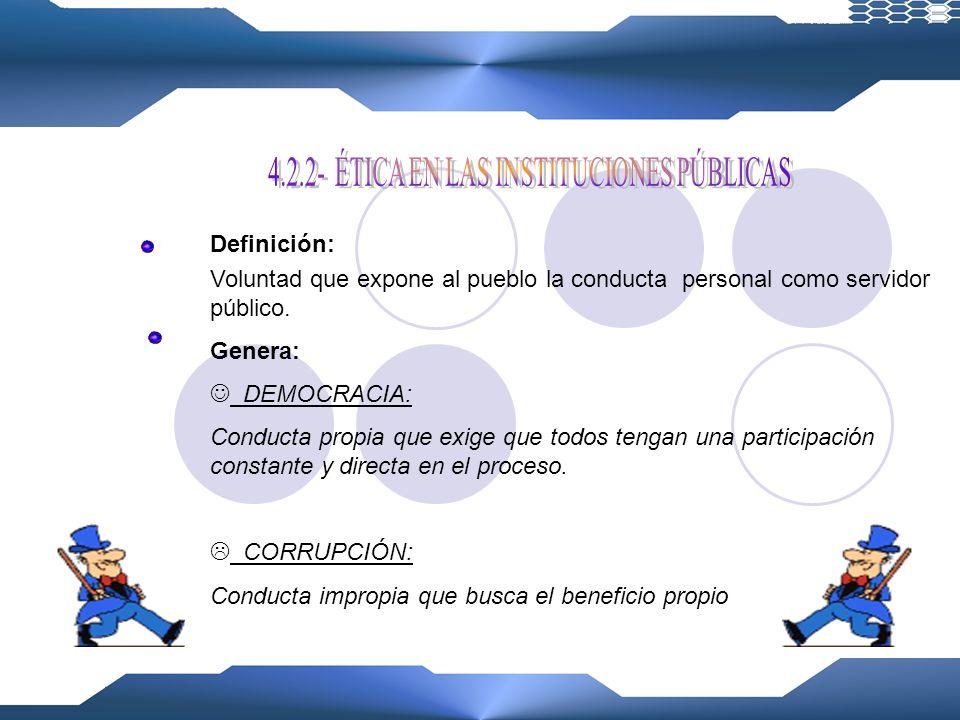 4.2.2- ÉTICA EN LAS INSTITUCIONES PÚBLICAS