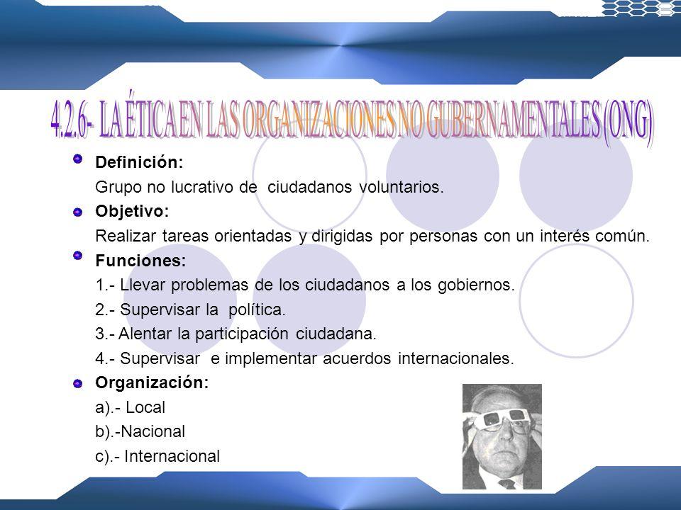 4.2.6- LA ÉTICA EN LAS ORGANIZACIONES NO GUBERNAMENTALES (ONG)