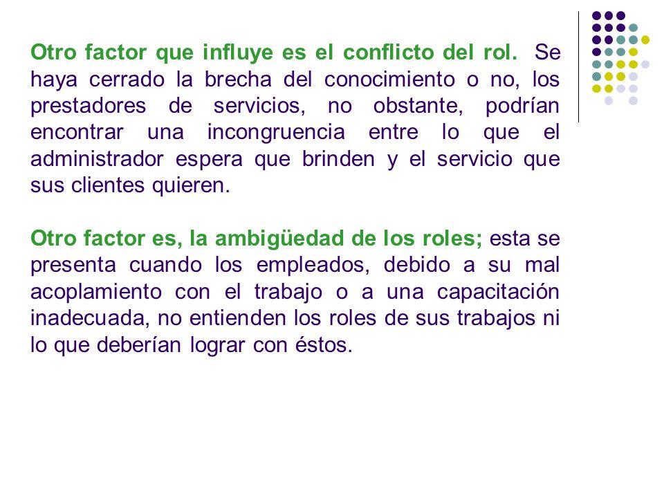 Otro factor que influye es el conflicto del rol
