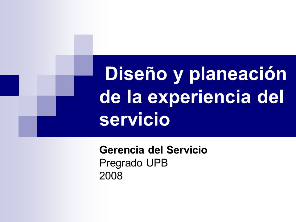 Diseño y planeación de la experiencia del servicio