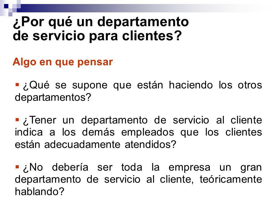 ¿Por qué un departamento de servicio para clientes