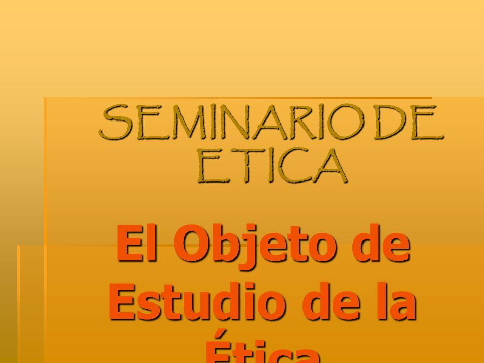 El Objeto de Estudio de la Ética