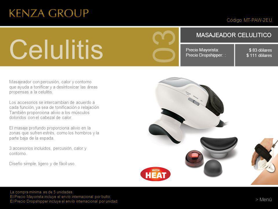 03 Celulitis MASAJEADOR CELULITICO Código MT-PAW-2EU > Menú