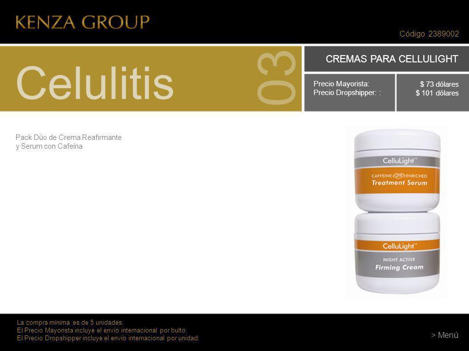 03 Celulitis CREMAS PARA CELLULIGHT Código 2389002 > Menú