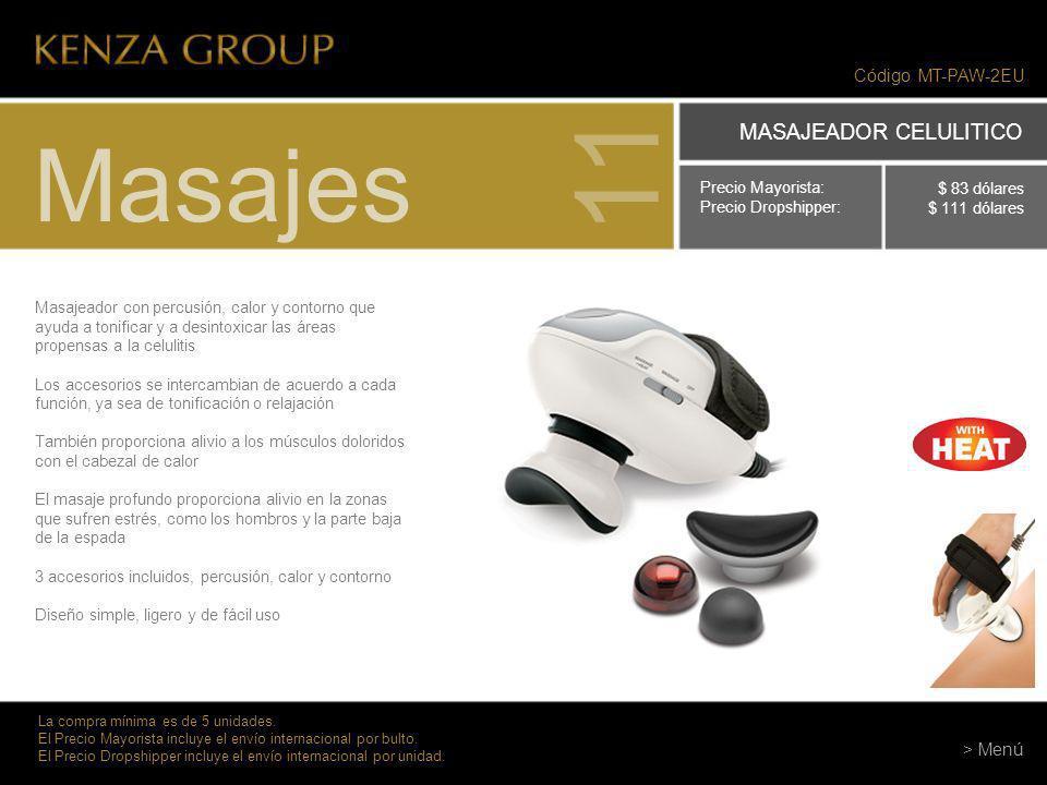 11 Masajes MASAJEADOR CELULITICO Código MT-PAW-2EU > Menú
