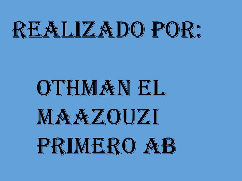 Realizado por: Othman el maazouzi Primero ab