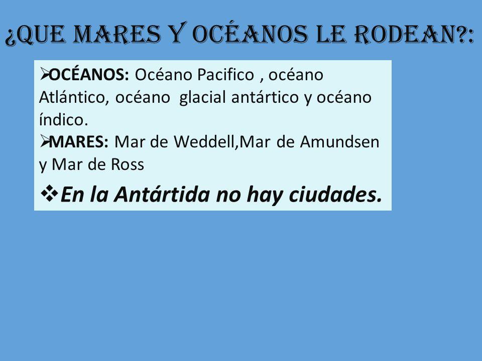 ¿Que mares y Océanos le rodean :