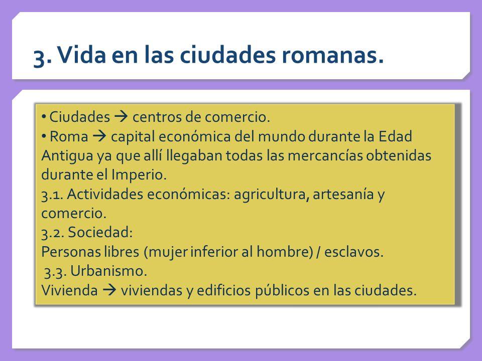 3. Vida en las ciudades romanas.