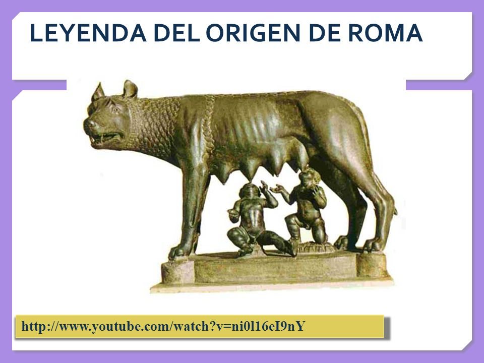 LEYENDA DEL ORIGEN DE ROMA