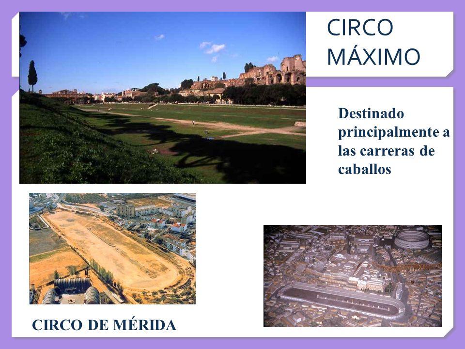 CIRCO MÁXIMO Destinado principalmente a las carreras de caballos