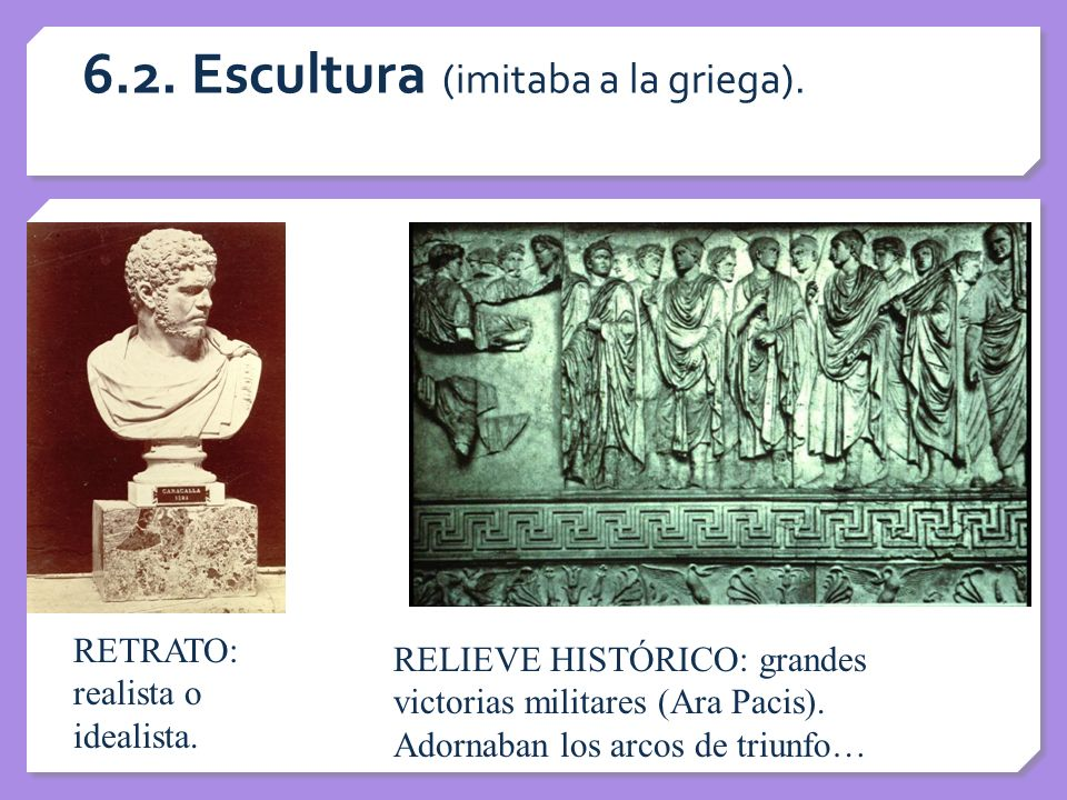 6.2. Escultura (imitaba a la griega).