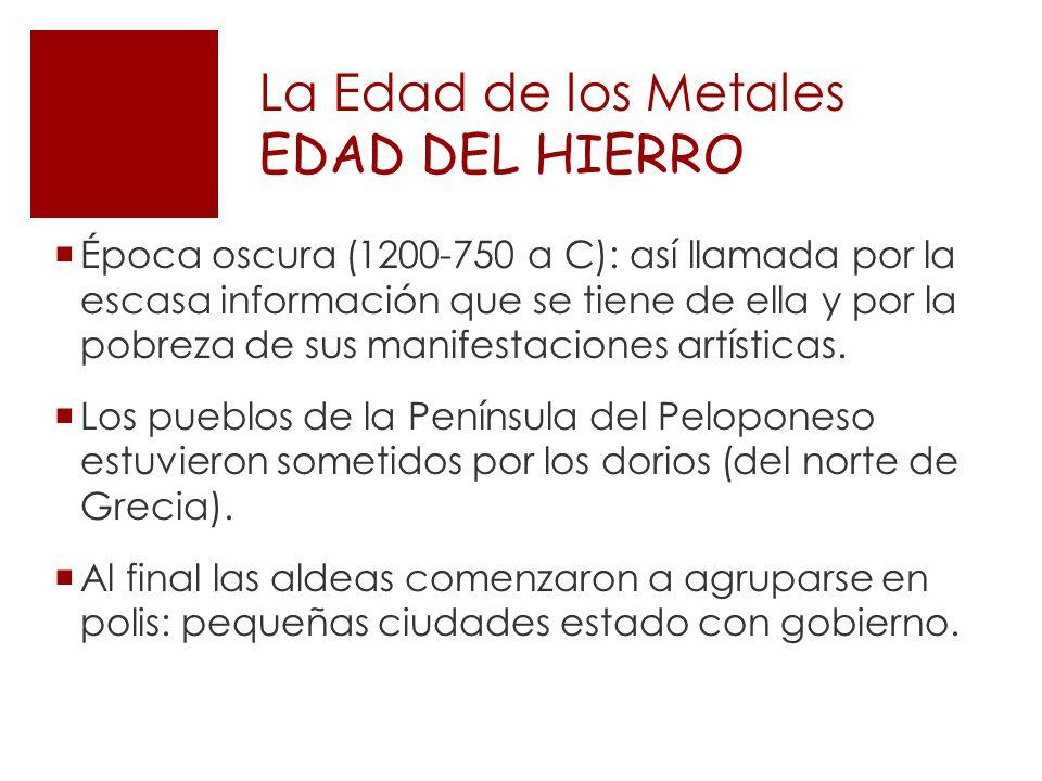 La Edad de los Metales EDAD DEL HIERRO