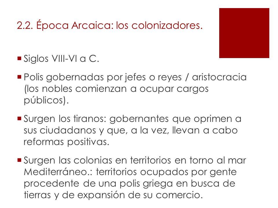 2.2. Época Arcaica: los colonizadores.