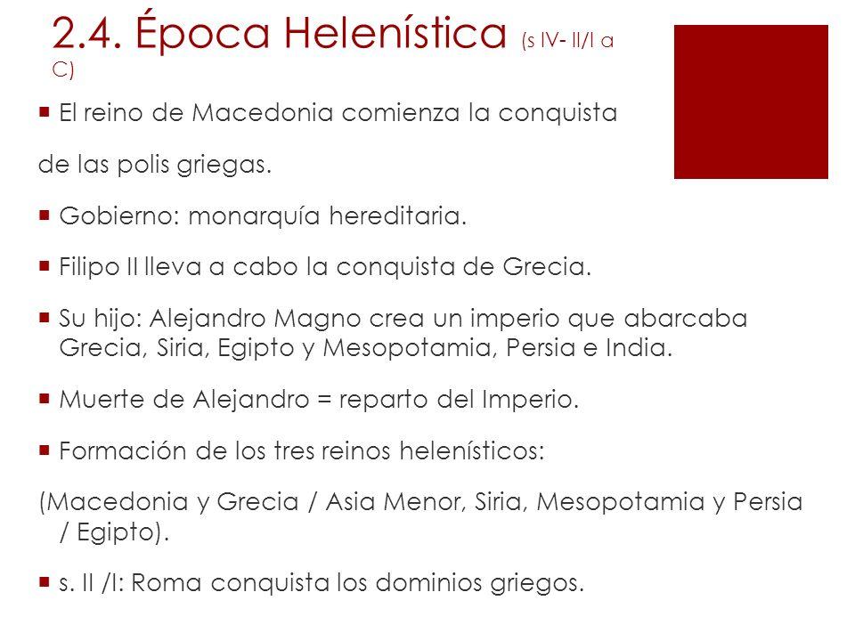 2.4. Época Helenística (s IV- II/I a C)