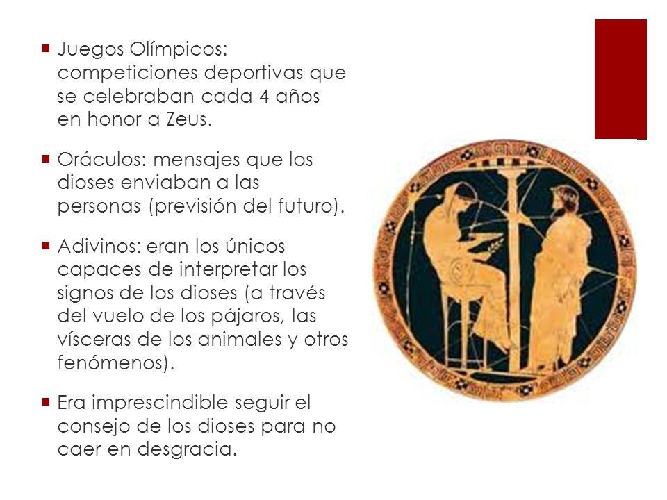 Juegos Olímpicos: competiciones deportivas que se celebraban cada 4 años en honor a Zeus.
