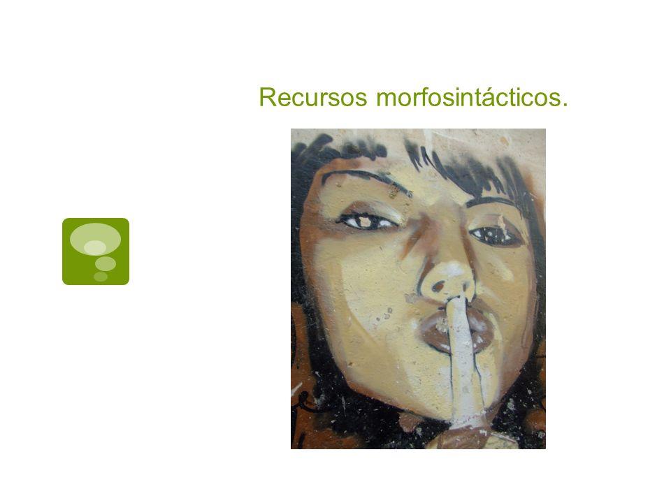 Recursos morfosintácticos.