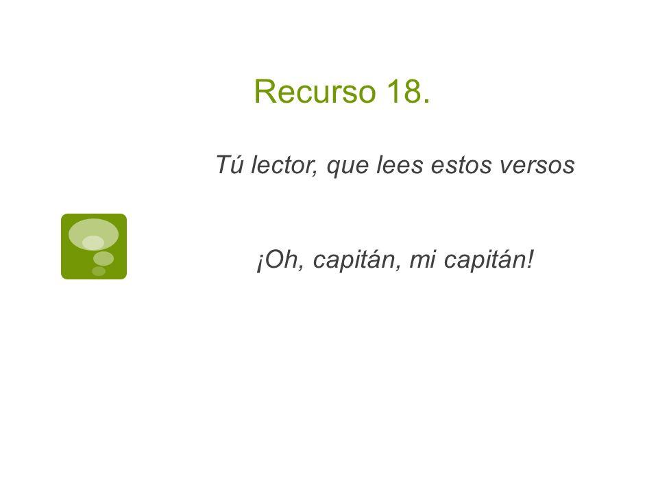 Tú lector, que lees estos versos ¡Oh, capitán, mi capitán!